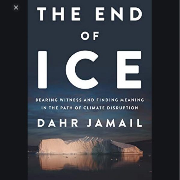 The End of Ice Dahr Jamail